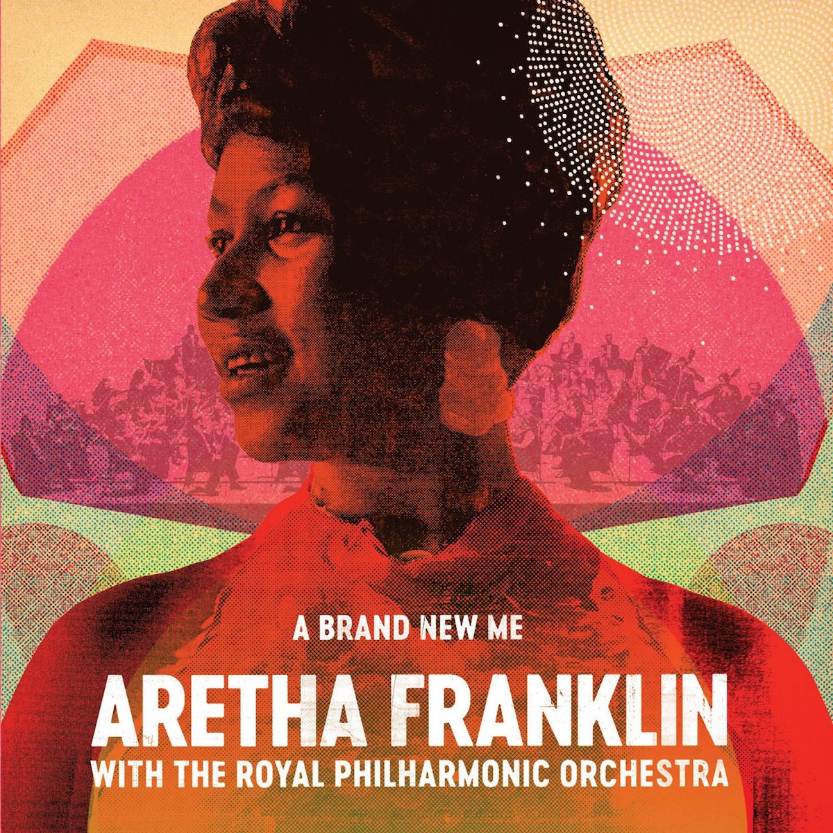 Aretha Franklin With The Royal Philharmonic Orchestra – <br/>A Brand New Me